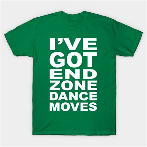 zone dance end moves shirt teepublic chart front football