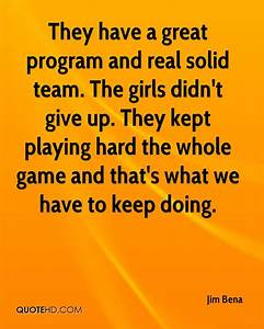 Jim Bena Quotes... Solid Team Quotes