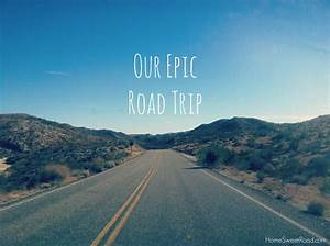 Our Epic Road Trip from Start to Finish - Home Sweet Road