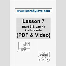 Lesson 7 (part 3, Part 4) (pdf & Video)  Auxiliary Verbs  Learn Fly Love