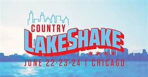 Country LakeShake Chicago39s 3 Day Country Music Festival Country Lake Shake