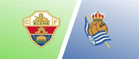 Elche vs Real Sociedad Match Preview, Team News & Prediction