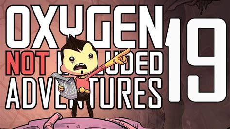 Oxygen Not Included Adventures