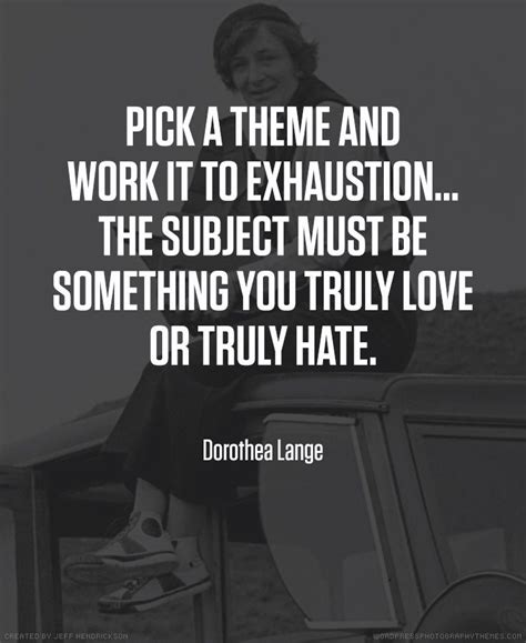 dorothea lange photography  quotes  photographers