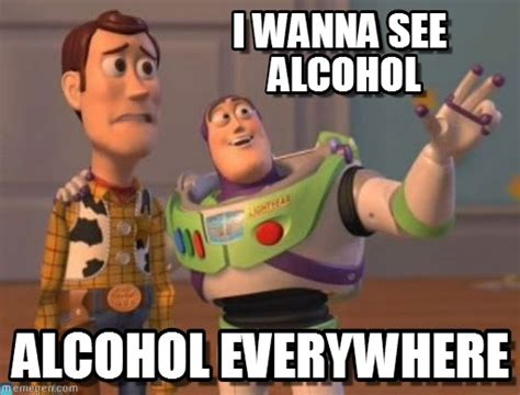 Memes About Alcohol - alcohol meme my day