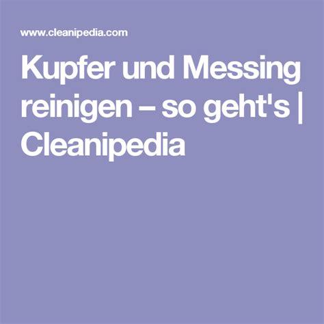 Messing Reinigen by Kupfer Und Messing Reinigen So Geht S Messing Kupfer