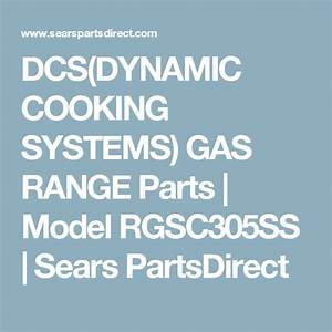 Dcs Dynamic Cooking Systems  Gas Range Parts