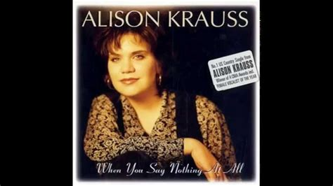 When You Say Nothing At All-Alison Krauss/Ronan Keating