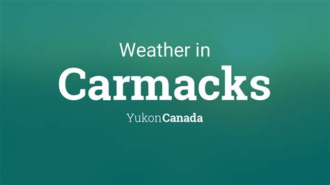 weather  carmacks yukon canada