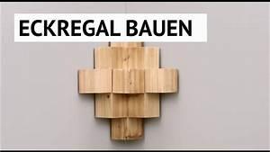 Eckregal Küche Selber Bauen : diy tutorial eckregal selber bauen youtube ~ Bigdaddyawards.com Haus und Dekorationen