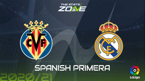 2020-21 Spanish Primera – Villarreal vs Real Madrid ...