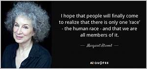 Margaret Atwood... Race Friends Quotes