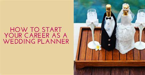 How To Start Your Career As A Wedding Planner