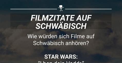 beruehmte filmzitate auf schwaebisch webfail fail bilder