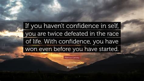 """Marcus Garvey Quote """"if You Haven't Confidence In Self. Sad Quotes Emo. Work Quotes Sayings. Summer Rental Quotes. Quotes About Strength Of Mind. Dr Seuss Quotes Mulberry Street. Harry Potter Quotes Slytherin. Friday Quotes To Friends. Marilyn Monroe Quotes I Restore Myself"""