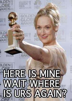 Meryl Streep Memes - 22 exquisite meryl streep memes