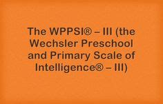 the wechsler preschool and primary scale of intelligence 1000 images about the wppsi 174 iii and the wppsi 174 iv 832