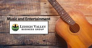 Music & Entertainment - Lehigh Valley Business Group