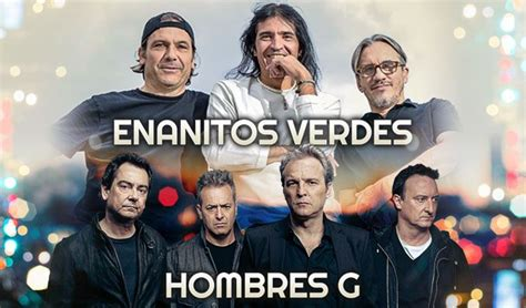 Win Tickets To See Enanitos Verdes Y Hombres G At The