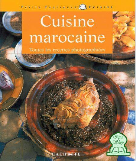 cuisine marocaine en arabe cuisine marocaine toutes les recettes photographiées