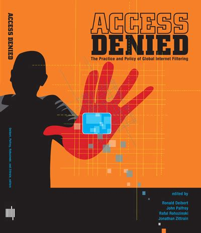 Access Denied: The Practice and Policy of Global Internet ...