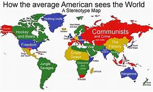 The 5 Most Infuriating Stereotype Maps of the World - Free ...