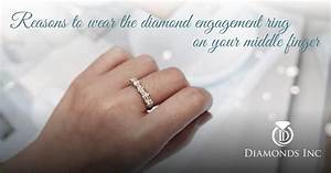 Why You Should Wear The Diamond Engagement Ring On Your
