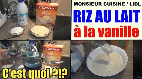 lidl recettes de cuisine riz au lait à la vanille recette monsieur cuisine lidl