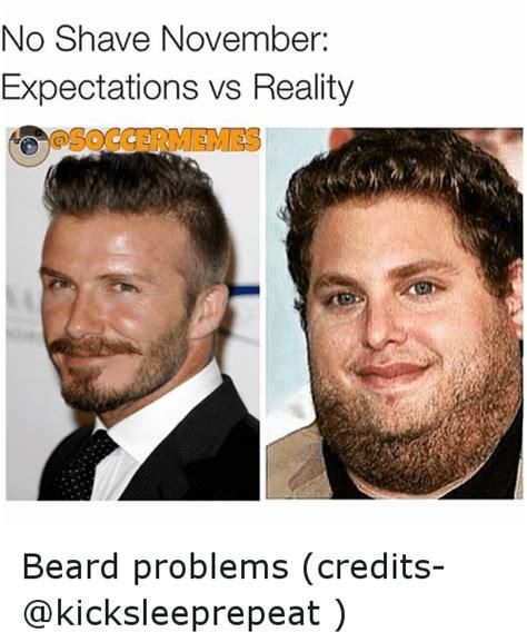 Beard Shaving Meme - image gallery no shave november expectations