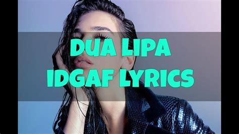 Dua Lipa  Idgaf Lyrics Youtube