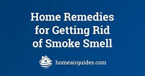 How To Get Rid Of Smoke Smell In House  Easy Remedies That