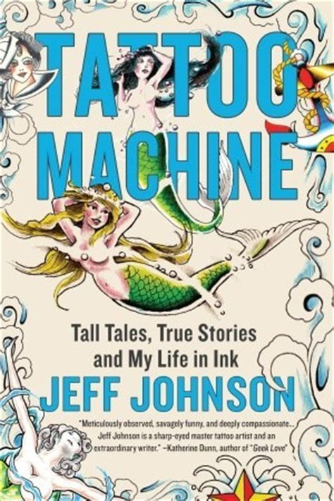 tattoo machine tall tales true stories   life  ink  jeff johnson