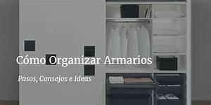 Cómo Ordenar u Organizar Armarios: Pasos, Consejos e Ideas