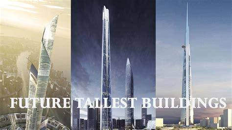 Worlds Future Tallest Building