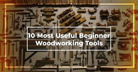 beginner woodworking tools