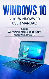 2019  Windows 10  2019 User Manual   Learn Everything You