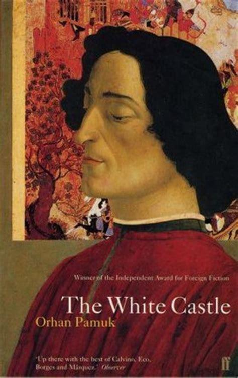 white castle  orhan pamuk reviews discussion bookclubs lists