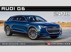 2018 AUDI Q6 Review Rendered Price Specs Release Date