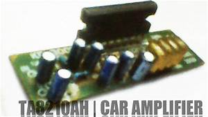 Wiring Schematic Diagram  Ta8210ah Car Audio Amplifier Circuit