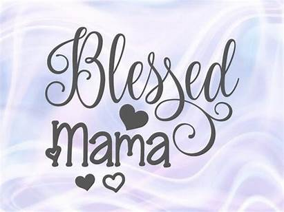 Blessed Mama Svg Cricut Shirt Silhouette Cup