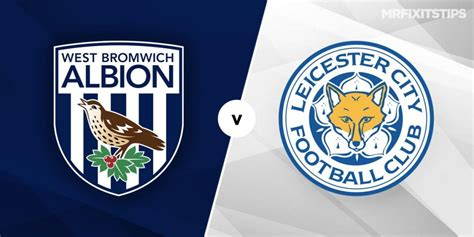 West Brom vs Leicester City Prediction and Betting Tips ...