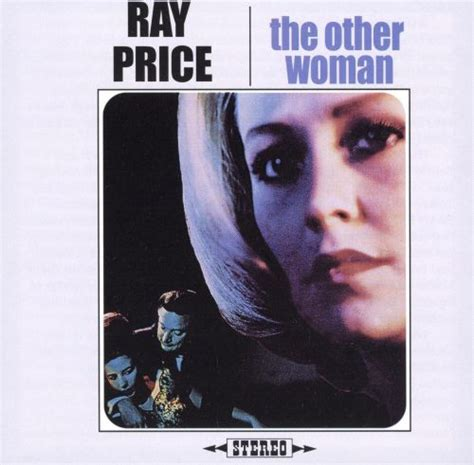 The Other Woman - Ray Price   Songs, Reviews, Credits ...