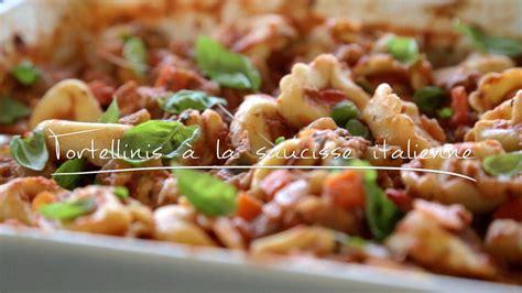 tortellinis à la saucisse italienne cuisine futée