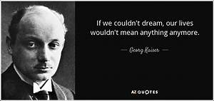 QUOTES BY GEORG... Famous Kaiser Quotes