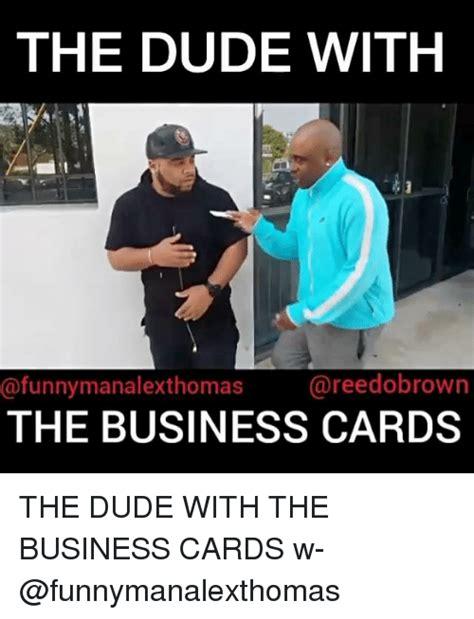 Business Card Meme - 25 best memes about business cards business cards memes