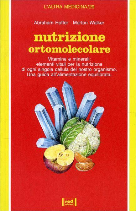 alimentazione ortomolecolare nutrizione ortomolecolare abram hoffer libro