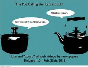 Pot Calling The... Pot Kettle Quotes