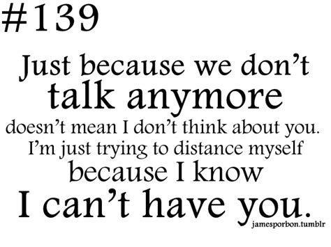 I Know We Dont Talk Anymore Quotes
