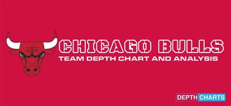 chicago bulls depth chart  updates