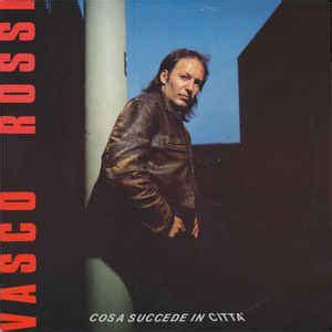 Cosa Succede In Città Vasco by Vasco Cosa Succede In Citt 224 Releases Discogs